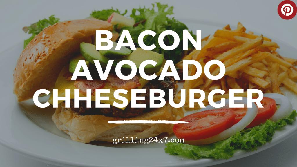 Bacon Avocado Cheeseburger recipe